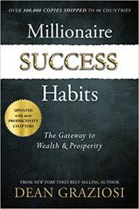 Millionaire Success Habits The Gateway to Wealth & Prosperity by Dean Graziosi