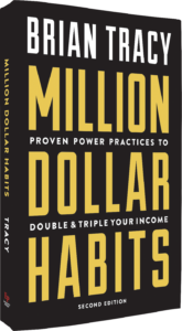 Million Dollar Habits second edition: Proven Power Practices to Double and Triple Your Income by Brian Tracy
