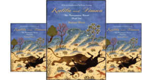 Kalila and Dimna - The Panchatantra Retold by Ramsay Wood , Review