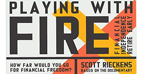 Playing with FIRE (Financial Independence Retire Early) by Scott Rieckens, Review