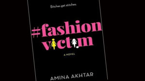 #FashionVictim A Novel by Amina Akhtar, Review
