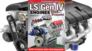 LS Gen IV Engines 2005 - Present: How to Build Max Performance