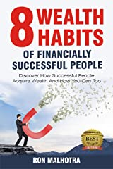 8 Wealth Habits of Financially Successful People Discover How Successful People Acquire Wealth And How You Can Too