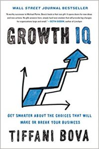 Growth IQ Get Smarter About the Choices that Will Make or Break Your Business by Tiffani Bova