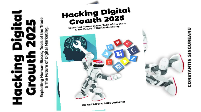 Hacking Digital Growth 2025 by Constantin Singureanu