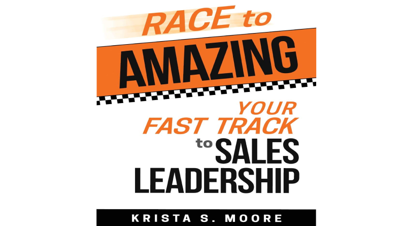 Race to Amazing Your Fast Track to Sales Leadership
