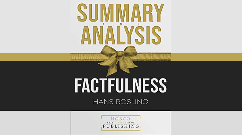 Summary and Analysis of Factfulness by Hans Rosling