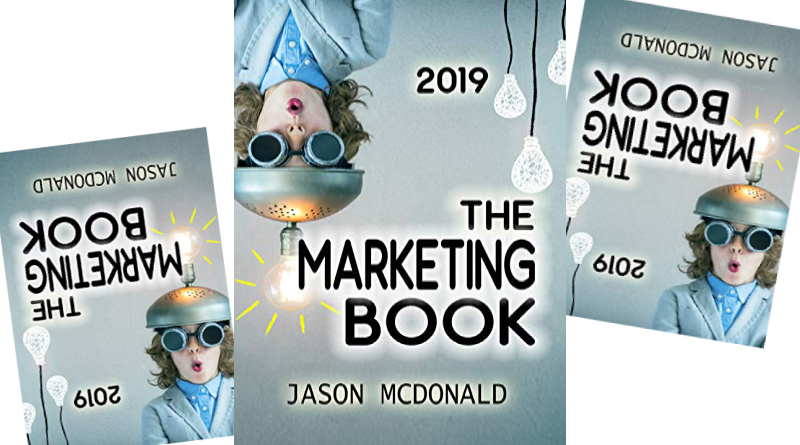 The Marketing Book 2019 Edition by Jason McDonald Ph.D.