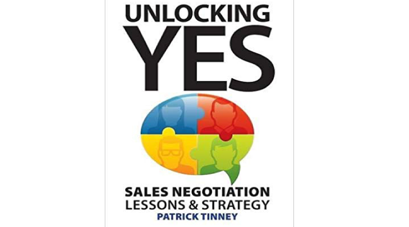 Unlocking Yes Sales Negotiation Lessons & Strategy by Patrick Tinney