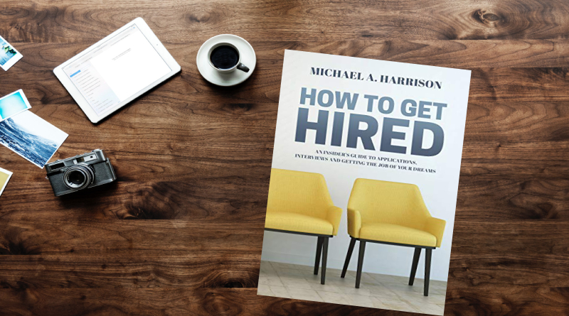 How to Get Hired book by Michael A Harrison Review