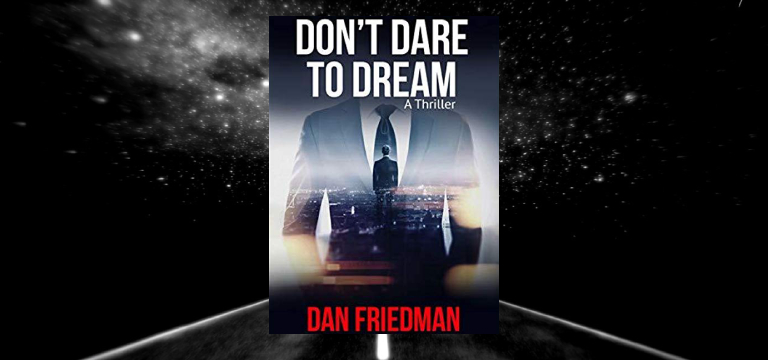 Don't Dare to Dream by Dan Friedman Review