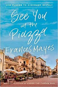 See You in the Piazza New Places to Discover in Italy