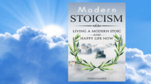 Stoicism The Art of Living a Modern Stoic and Happy Life Now