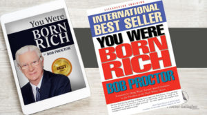 You Were Born Rich by Bob Proctor Summary and Review