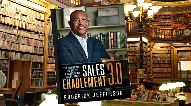 Sales Enablement 3.0: The Blueprint to Sales Enablement Excellence by Roderick Jefferson