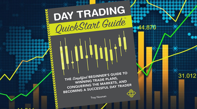 Day Trading QuickStart Guide by Troy Noonan