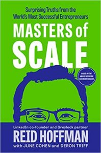 Masters of Scale Surprising Truths from the World's Most Successful Entrepreneurs