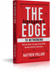 The Introvert's Edge to Networking Work the Room. Leverage Social Media. Develop Powerful Connections