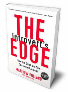 The Introvert's Edge To Sales: How the Quiet and Shy Can Outsell Anyone by Matthew Pollard